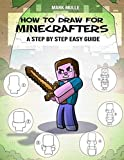 How to Draw for Minecrafters A Step by Step Easy Guide: Sketch Book for Kids 8 to 14/Practice How to Draw Book for Kids (Unofficial Minecraft Book)