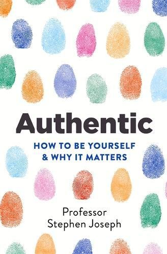 Authentic: How to be yourself and why it matters cover