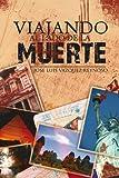 Viajando Al Lado de la Muerte, Jose Luis Vazquez Reynoso, 1463312563