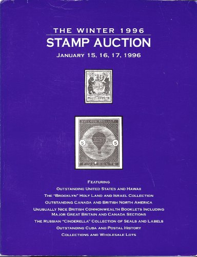 """The Winter 1996 Stamp Auction featuring United States & Hawaii, """"Brooklyn"""" Holy Land & Israel Collection, Canada & British No. America, British Commonwealth Booklets, Russian """"Cinderella"""" Collection of Seals & Labels, Cuba, and Postal History (Superior Stamp & Coin, Jan. 15-17, 1996)"""