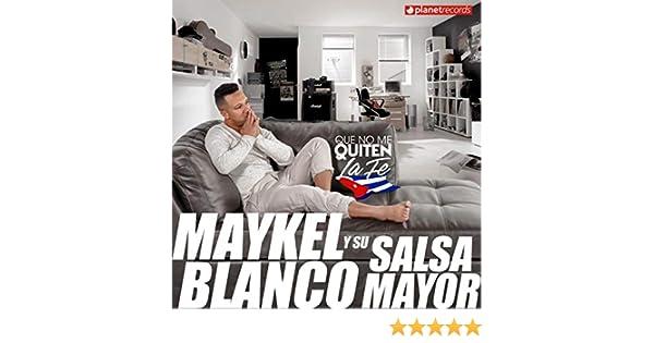Que No Me Quiten La Fe by Maykel Blanco Y Su Salsa Mayor on ...