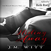 Hiding Away: Anchored Hearts - Vol. 1.5 | J.M. Witt