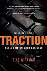 Traction: Get a Grip on Your Business by Gino Wickman (October 8, 2007) Hardcover Hardcover