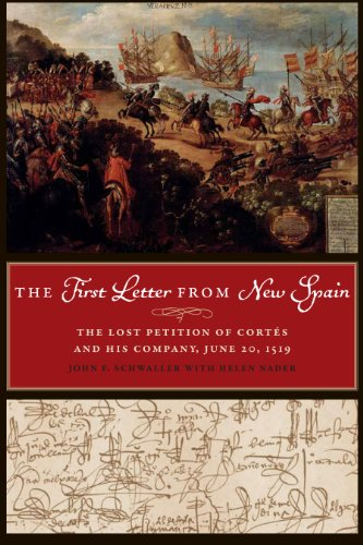 The First Letter from New Spain: The Lost Petition of Cortés and His Company, June 20, 1519 (Joe R. and Teresa Lozano Lo