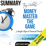 Summary: Tony Robbins' Money Master the Game: 7 Simple Steps to Financial Freedom