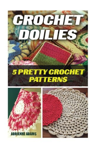 Crochet Doilies: 5 Amazing Crochet Patterns