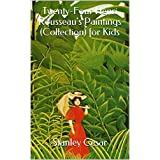 Twenty-Four Henri Rousseau's Paintings (Collection) for Kids
