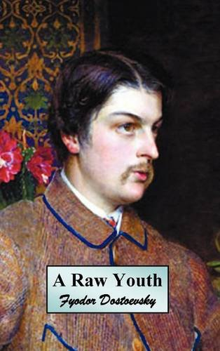 Read Online A Raw Youth (or the Adolescent) ebook