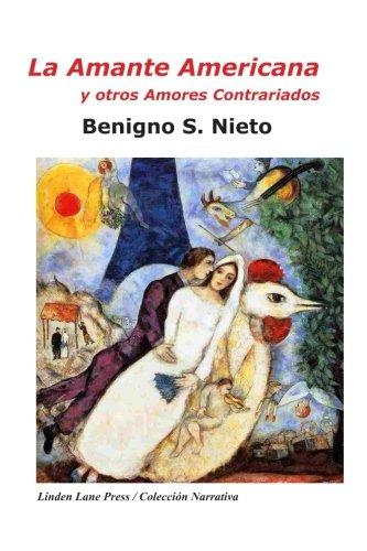 La amante americana y otros amores contrariados (Spanish Edition) [Benigno S Nieto] (Tapa Blanda)