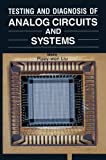 Testing and Diagnosis of Analog Circuits and Systems, , 0442259328