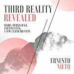 Third Reality Revealed: Vision, Persistence, and Inventing a New Latino Identity | Ernesto Nieto