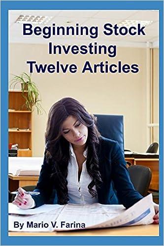 Beginning Stock Investing Twelve Articles: Mario V  Farina