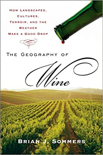 Cultures The Geography of Wine: How Landscapes and the Weather Make a Good Drop Terroir