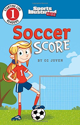 Soccer Score (Sports Illustrated Kids Starting Line Readers)