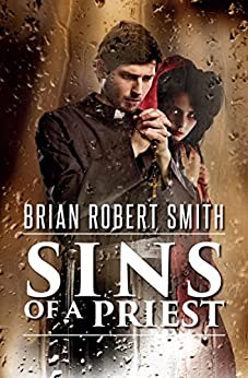 Sins of a Priest by [Smith, Brian Robert]