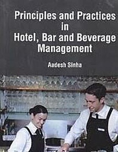 Principles And Practices In Hotel, Bar And Beverage Management (Principles And Practices Of Bar And Beverage Management)