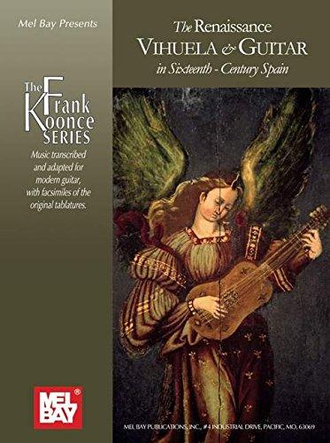 Renaissance Vihuela & Guitar in Sixteenth-century (The Frank Koonce Series) PDF