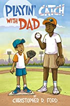 Playin' Catch With Dad (...with Dad Book 1)
