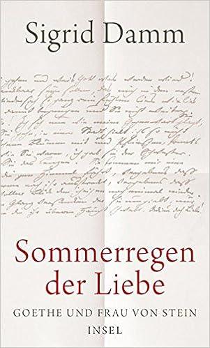 Sommerregen Der Liebe Goethe Und Frau Von Stein Amazonde