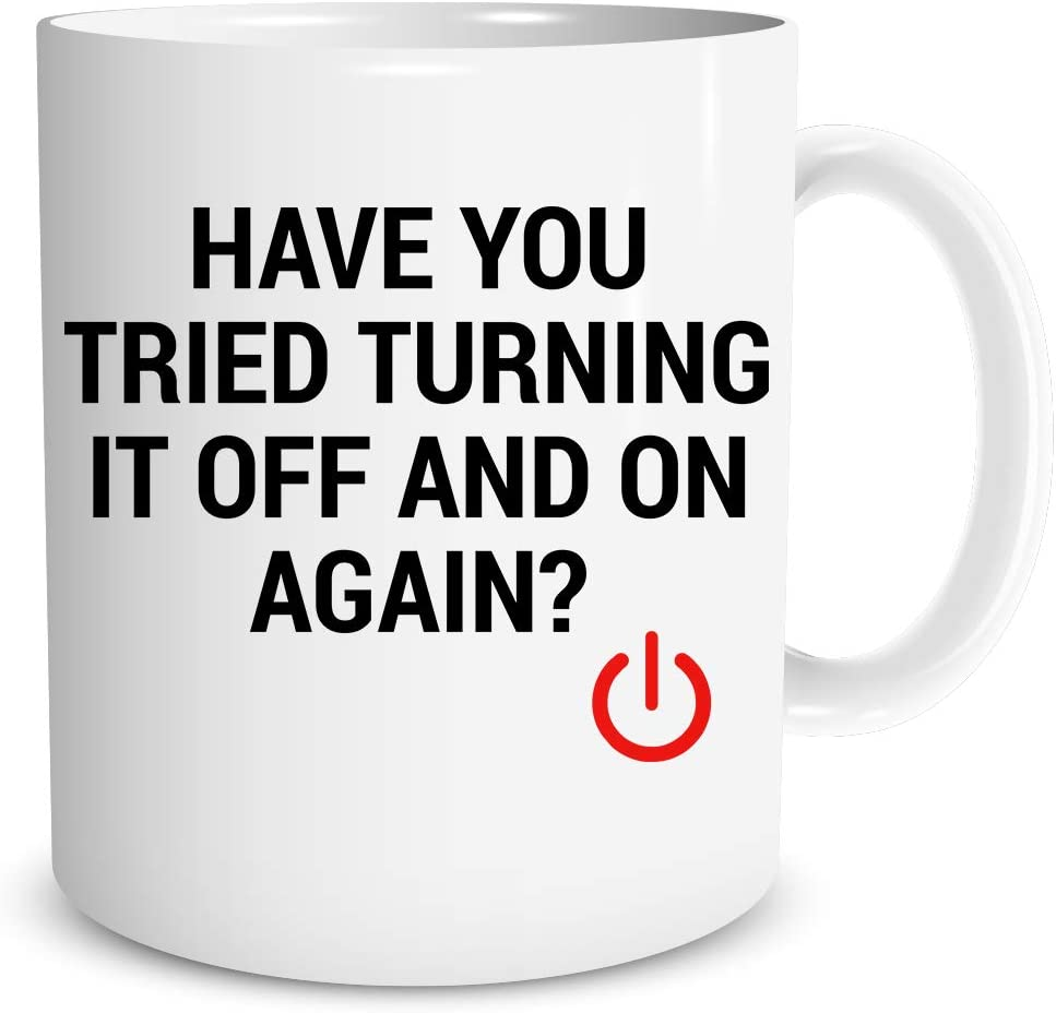 Have You Tried Turning It Off And On Again? 11oz Ceramic Coffee Mug Funny Sarcastic Mug - Perfect Gift for Computer Nerd. Gift Idea for Office or Geek Coworkers IT Great Office Mug - by Funnwear