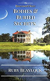 Bodies & Buried Secrets (Rosewood Place Mysteries Book 1)