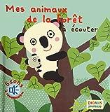 Mes animaux de la forêt à écouter (en livre sonore)