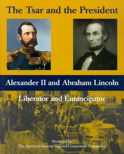 El zar y el presidente: Alejandro II y Abraham Lincoln, liberador y emancipador (2009-02-10): Amazon.com: Books