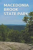 MACEDONIA BROOK STATE PARK: Blank Lined Journal for Connecticut Camping, Hiking, Fishing, Hunting, Kayaking, and All Other Outdoor Activities