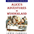 Alice's Adventures in Wonderland (Illustrated): with free audiobook download
