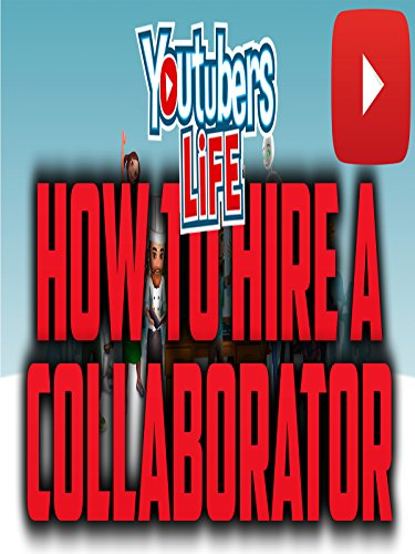 (YouTubers Life How To Hire A Collaborator)