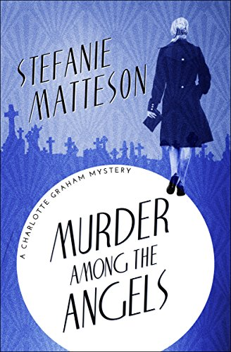 Murder Among the Angels (The Charlotte Graham Mysteries Book 7)
