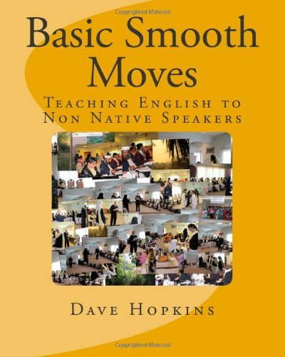 Download Basic Smooth Moves: Teaching English to Non Native Speakers [Paperback] [2011] (Author) Dave Hopkins pdf