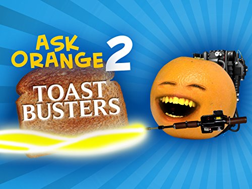 (Ask Orange 2: Toast Busters!)