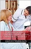 Pain Management Nursing Certification: Practice Questions for the Pain Management Nursing Exam (PMCN)