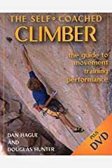 Self-Coached Climber: The Guide to Movement, Training, Performance Kindle Edition