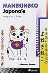 Manekineko Japonais : Langue et culture, niveau 2 - intermédiaire par Barazer