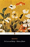 On Love and Barley: The Haiku of Basho (Penguin Classics)