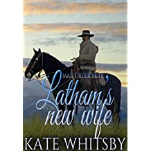 Mail Order Bride - Latham's new wife: Clean and Wholesome Historical Western Mail Order Bride Romance