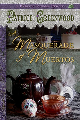 A Masquerade of Muertos (Wisteria Tearoom Mysteries Book 5) -