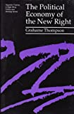 The Political Economy of the New Right, Thompson, Grahame, 080579557X