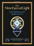 The Nine Eyes of Light: Ascension Keys from Egypt by Padma Aon Prakasha (2010-08-31)