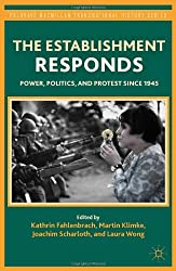 The Establishment Responds: Power, Politics, and Protest Since 1945 (Palgrave MacMillan Transnational History)