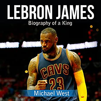 009e222b50b Amazon.com: LeBron James: Biography of a King (Audible Audio Edition ...