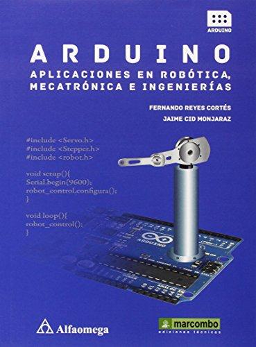Descargar Libro Arduino: Aplicaciones En Robótica, Mecatrónica E Ingenierías Fernando Reyes Cortes