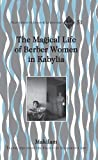 The Magical Life of Berber Women in Kabylia, Makilam, 0820488690