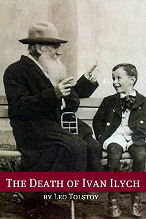 insight the death of ivan ilych essay Every single novel by leo tolstoy (including war and peace, anna karenina, childhood, boyhood, youth, the cossacks, kreutzer sonata) especially created for.