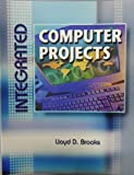 Integrated Computer Projects, Brooks, Lloyd D., 0763818992