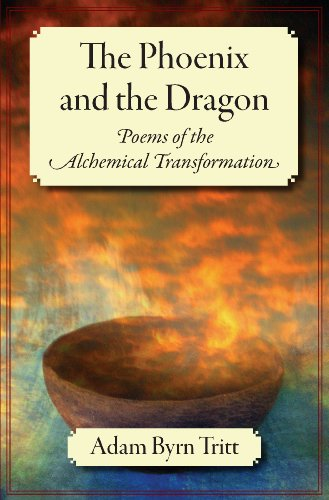 The Phoenix And The Dragon Poems Of The Alchemical Transformation