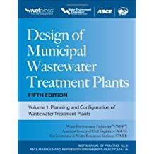 Design of Municipal Wastewater Treatment Plants MOP 8, Fifth Edition (Wef Manual of Practice 8: Asce Manuals and Reports on Engineering Practice, No. 76) 5th Edition ( Hardcover ) by Federation, Water Environment pulished by McGraw-Hill Professional