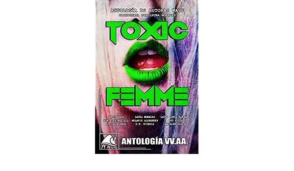 Amazon.com: Toxic Femme: Antología de Autoras Wave (Wave Blue nº 4) (Spanish Edition) eBook: Laura Morales, Monty Brox, Miriam Alonso, Melanie Alexander, ...